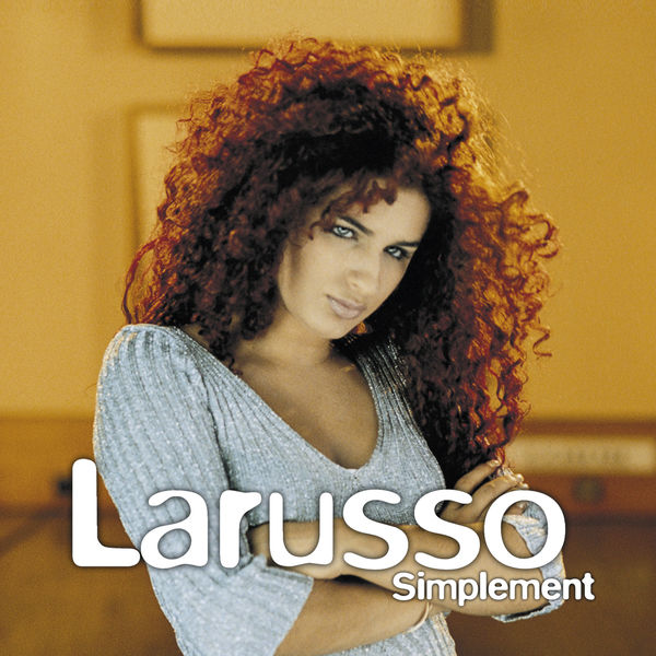 Larusso - Simplement (Edition Deluxe)