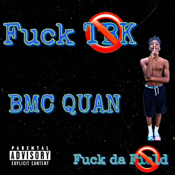 Bmc Quan - Fuck Tbk (Diss)