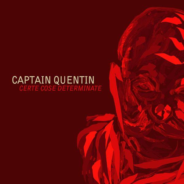 Captain Quentin - Certe cose determinate