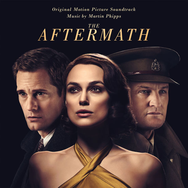 Martin Phipps - The Aftermath (Original Motion Picture Soundtrack)