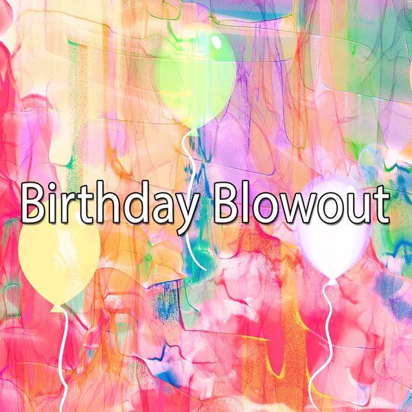 Happy Birthday - Birthday Blowout