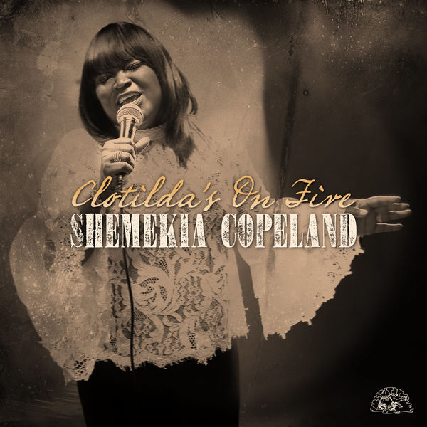 Shemekia Copeland - Clotilda's On Fire