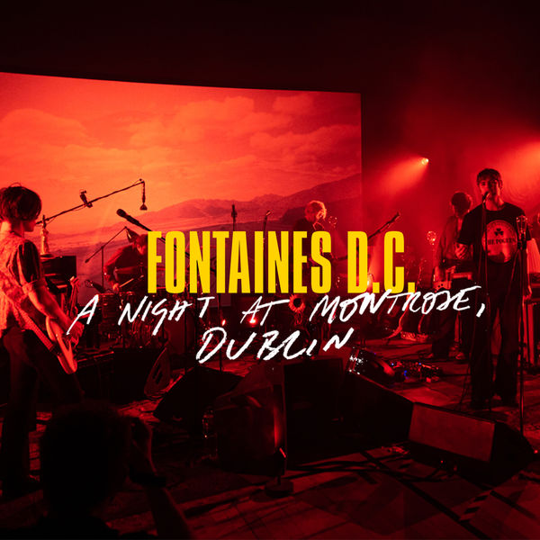 Fontaines D.C. - A Lucid Dream (A Night At Montrose) [Live]