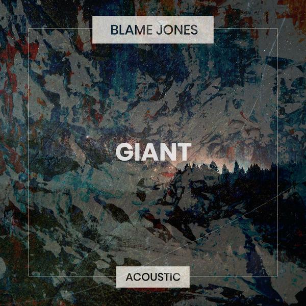 Blame Jones - Giant (Acoustic)