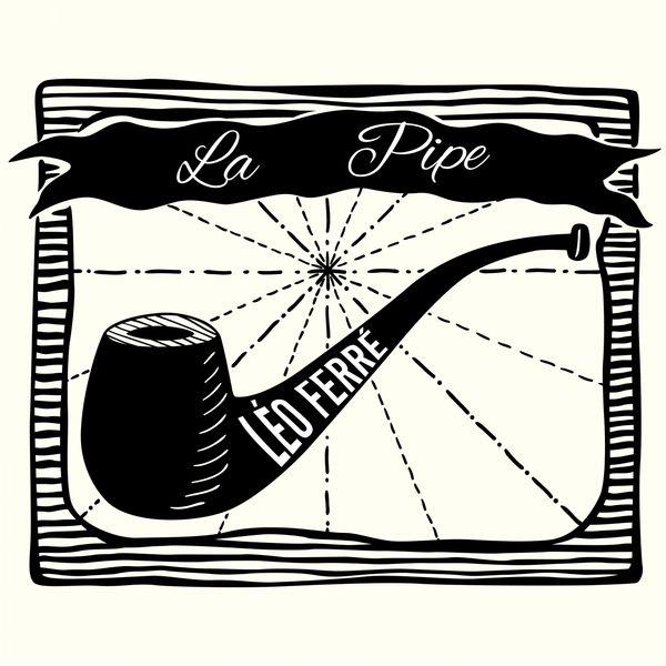 Léo Ferré - La pipe