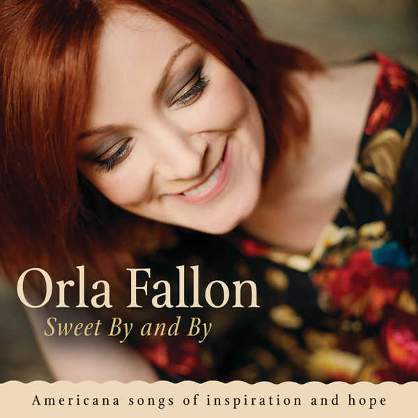 Órla Fallon - Sweet By And By