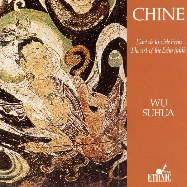 Wu Suhua - China: The Art of the Erhu Fiddle