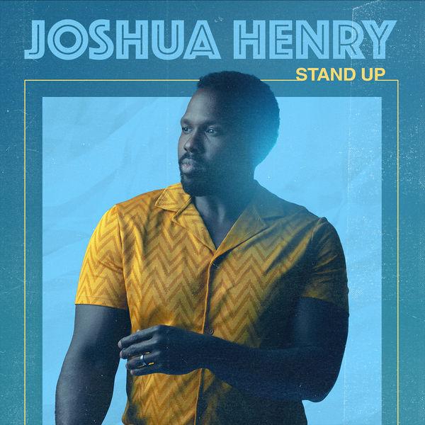 Joshua Henry Stand Up
