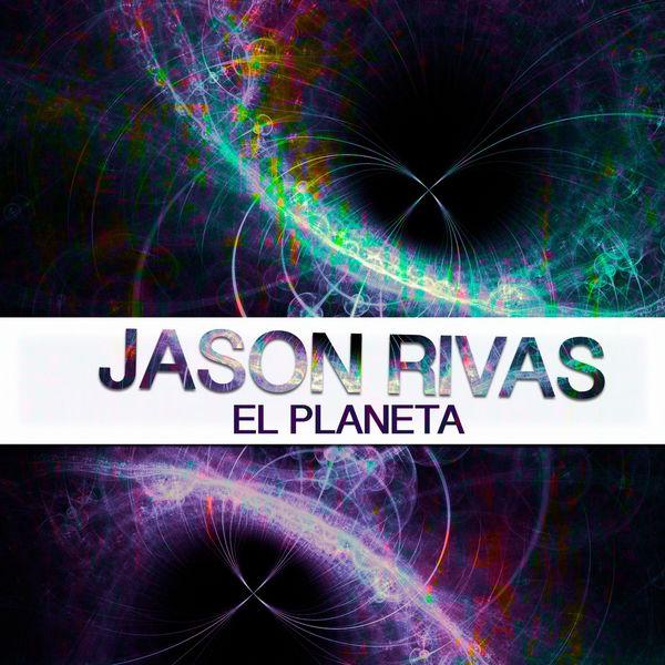 Jason Rivas - El Planeta