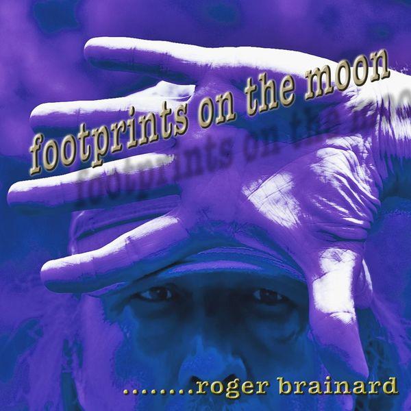 Roger Brainard - Footprints On the Moon