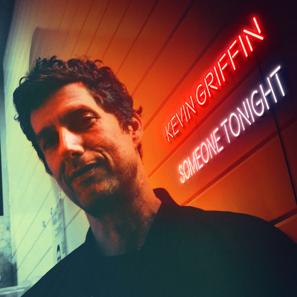 Kevin Griffin - Someone Tonight