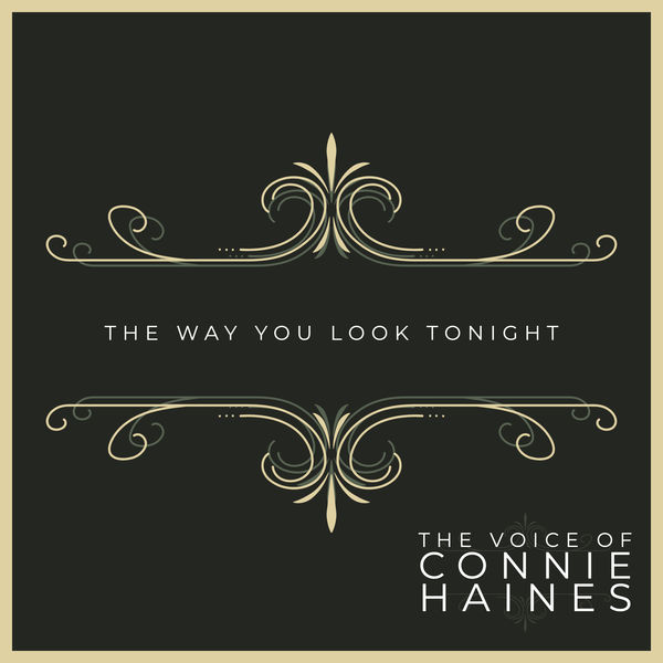 Connie Haines - The Way You Look Tonight - The Voice of Connie Haines