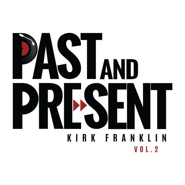 Kirk Franklin|Past & Present Vol. 2
