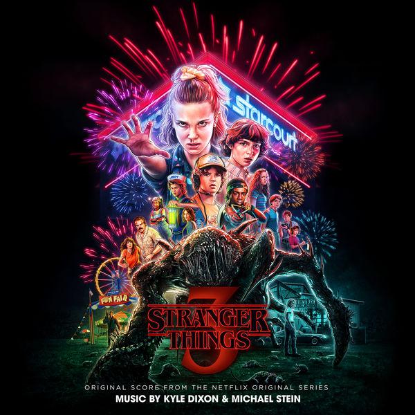 Kyle Dixon & Michael Stein - Stranger Things 3 (Original Score from the Netflix Original Series)