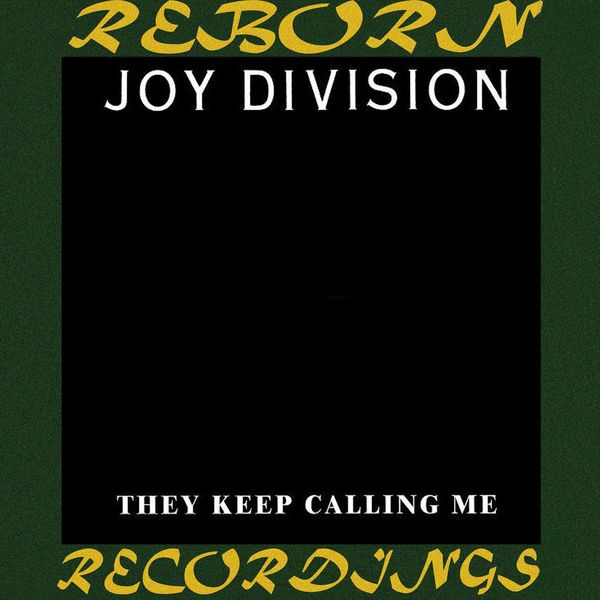 Joy Division - They Keep Calling Me (HD Remastered)