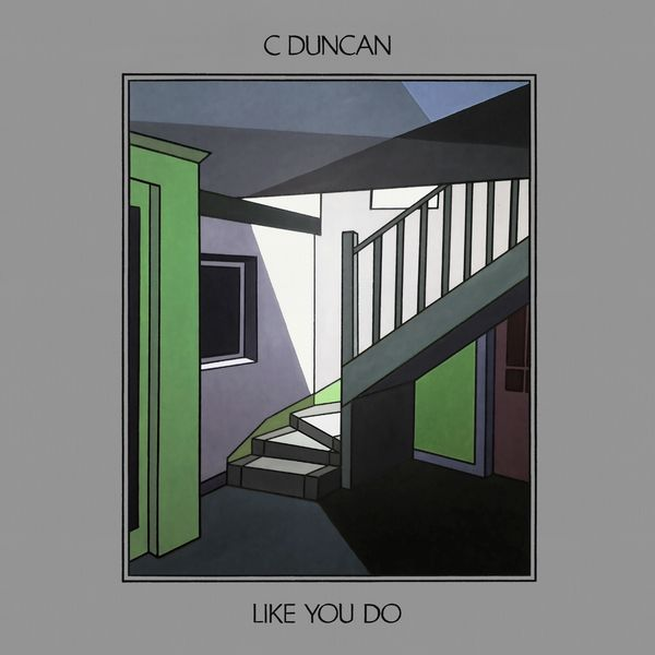 C Duncan - Like You Do