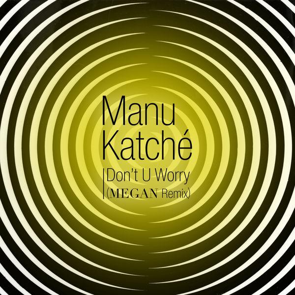 Manu Katché - Don't U Worry