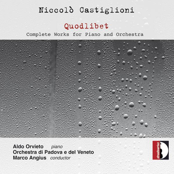 Aldo Orvieto - Castiglioni: Quodlibet – Complete Works for Piano & Orchestra