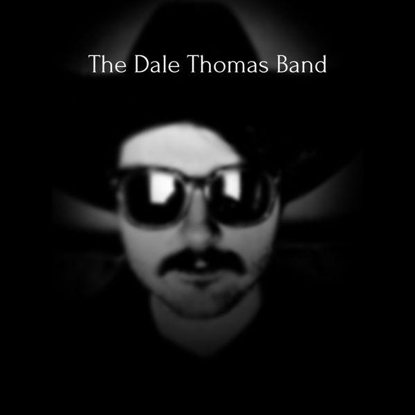 The Dale Thomas Band - The Dale Thomas Band