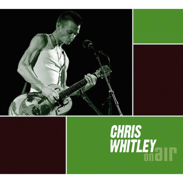 Chris Whitley - On Air (Live)