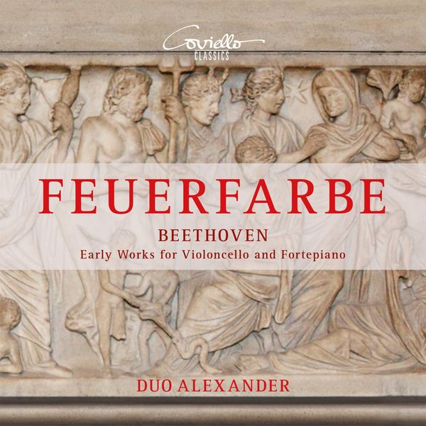 Duo Alexander - Beethoven: Feuerfarbe (Early Works for Cello and Fortepiano)