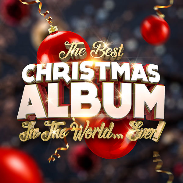 Various Artists - The Best Christmas Album In The World...Ever!