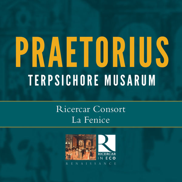 Ricercar Consort - Praetorius: Terpsichore Musarum (Ricercar in Eco)