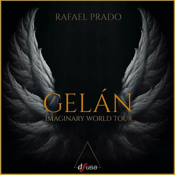 Rafael Prado - Gelán : Imaginary World Tour