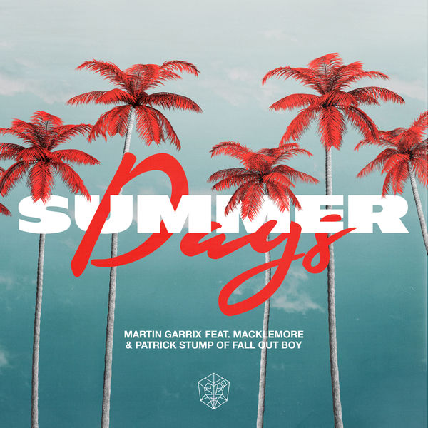 Martin Garrix - Summer Days (feat. Macklemore & Patrick Stump of Fall Out Boy)