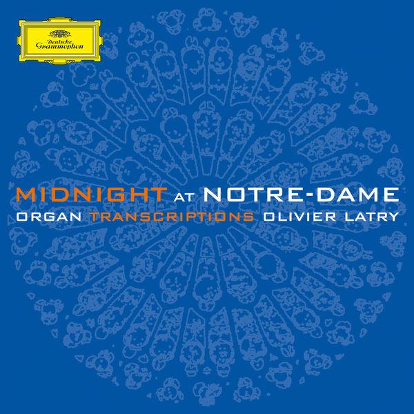 Olivier Latry - Midnight at Notre-Dame