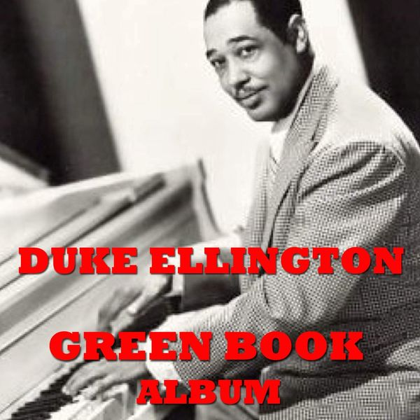 Duke Ellington - Duke Ellington Green Book Album