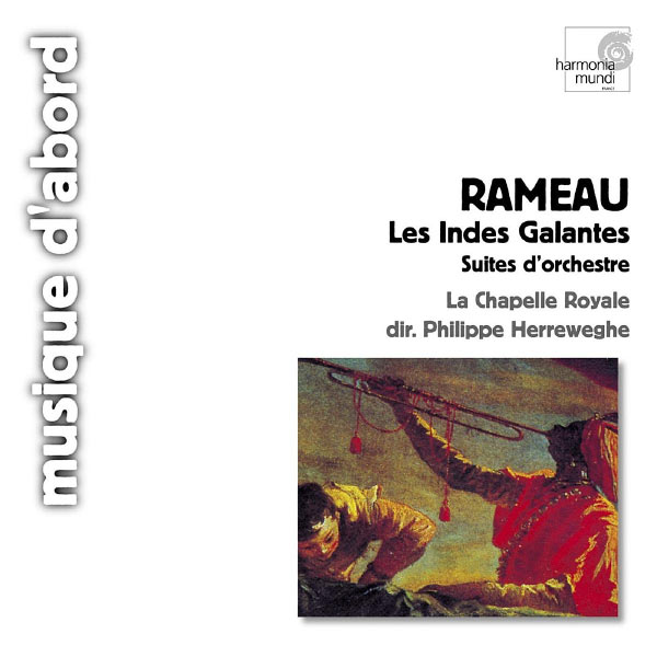 Philippe Herreweghe - Rameau: Les Indes galantes (Symphonies)