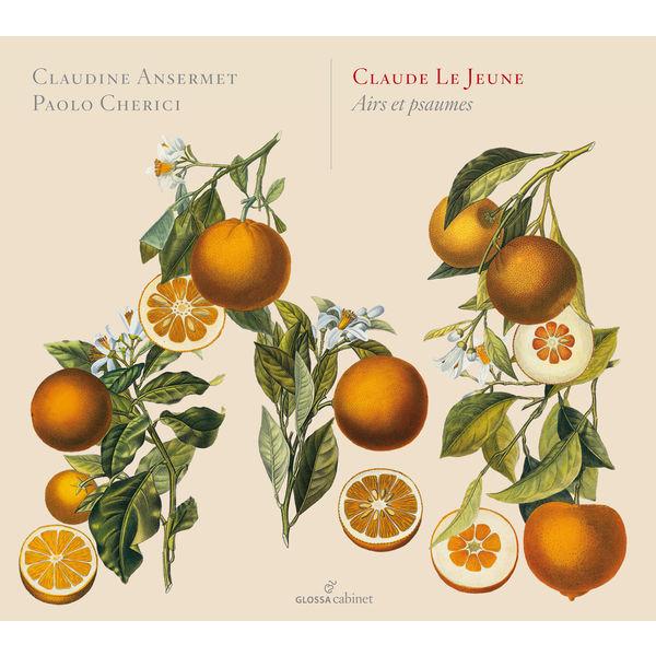 Claudine Ansermet - Claude Le Jeune : Airs et Psaumes