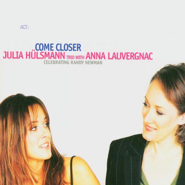 Julia Hülsmann - Come Closer - Celebrating Randy Newman
