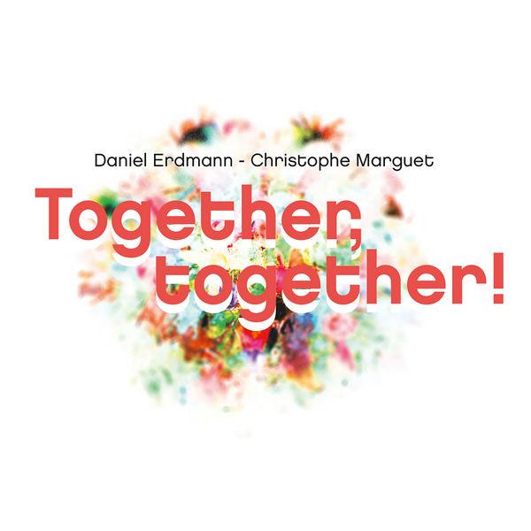 Daniel Erdmann - Together, Together!