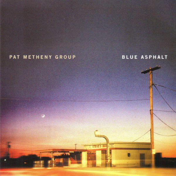 Pat Metheny Group - Blue Asphalt