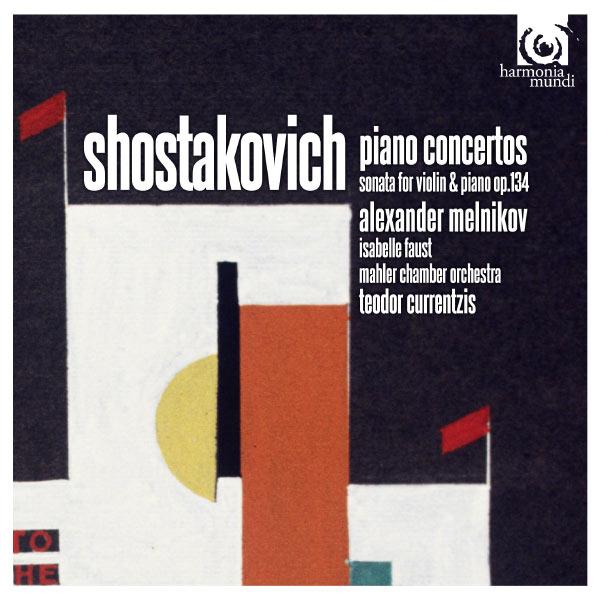 Alexander Melnikov - Dimitri Chostakovitch : Concertos pour piano - Sonate pour violon