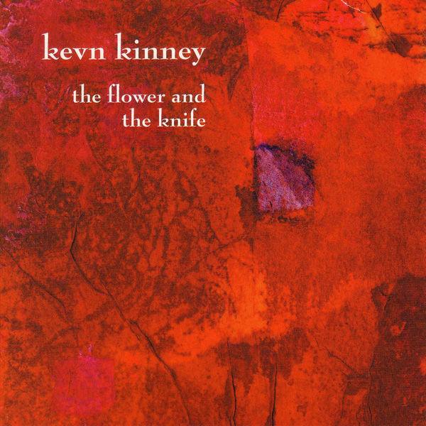 Kevn Kinney The Flower And The Knife