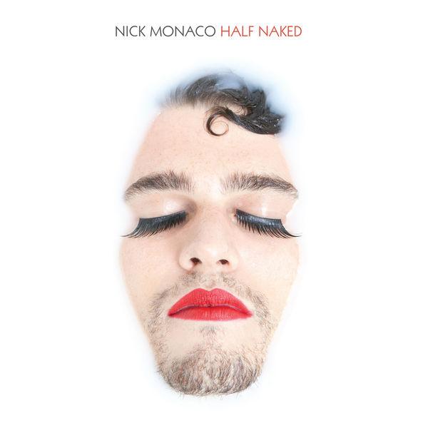 Nick Monaco - Half Naked