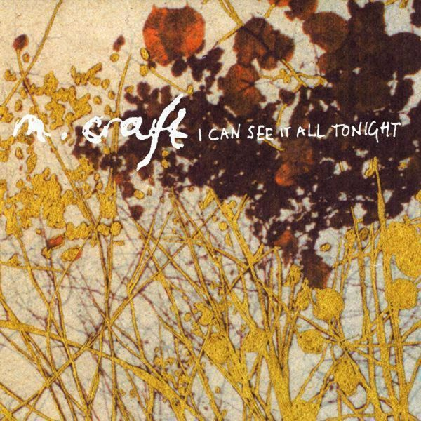 M. Craft|I Can See It All Tonight (EP)