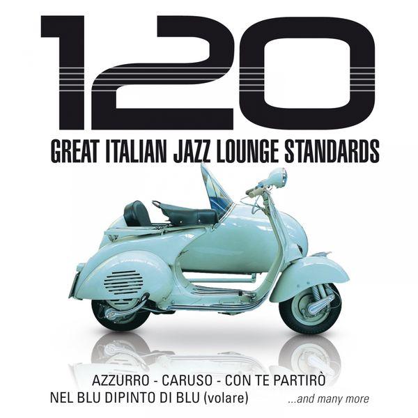 Massimo Faraò Trio - 120 Great Italian Jazz Lounge Standards (Azzurro, Caruso, Con te partirò, Nel blu dipinto di blu (volare))