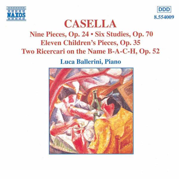 Luca Ballerini - CASELLA: 9 Pieces, Op. 24 / 6 Studies, Op. 70 / 11 Children's Pieces, Op. 35