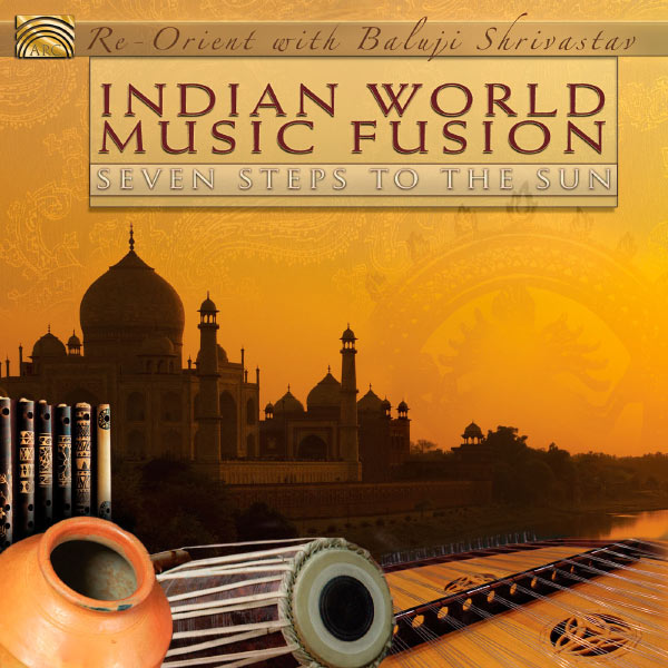Baluji Shrivastav - Indian World Music Fusion: Seven Steps to the Sun