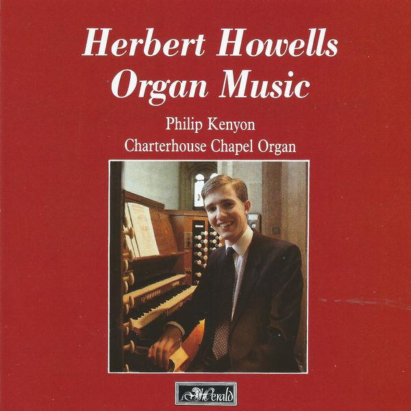Philip Kenyon - Herbert Howells Organ Music
