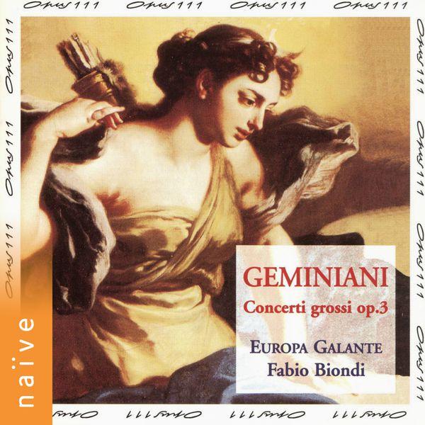 Fabio Biondi - Geminiani: Concerti grossi, Op. 3