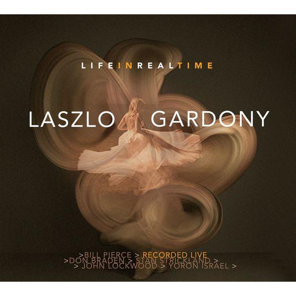 Laszlo Gardony - Life in Real Time