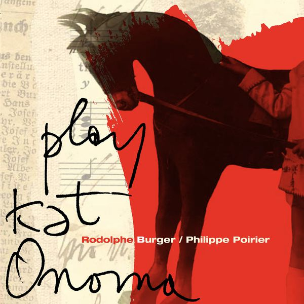 Rodolphe Burger - Play Kat Onoma