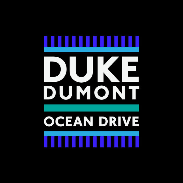 Duke Dumont - Ocean Drive - Single