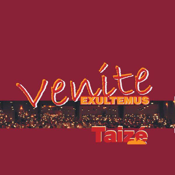 Taizé Community - Taizé: Venite Exultemus