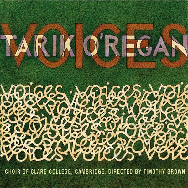 The Choir of Clare College, Cambridge - O'Regan: 4 Mixed-Voice Settings / Magnificat and Nunc Dimittis / Dorchester Canticles / 3 Motets